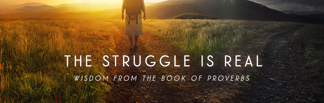 The Struggle is Real: Proverbs reading by Topic